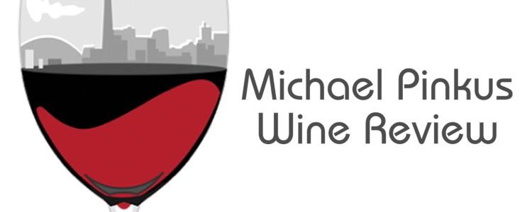 Michael Pinkus Wine Review